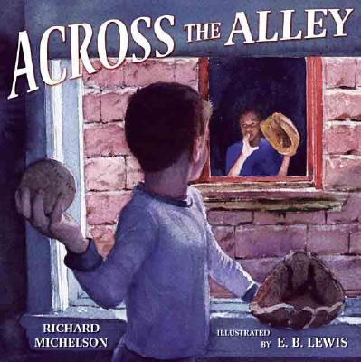 Across the Alley By Michelson, Richard/ Lewis, Earl B. (ILT)