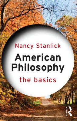 American Philosophy By Stanlick, Nancy A.