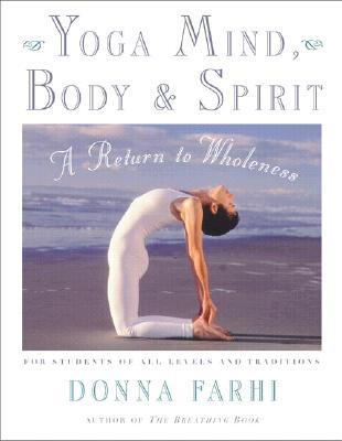 Yoga Mind, Body & Spirit By Farhi, Donna
