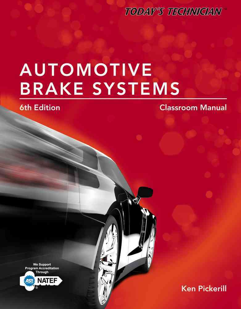 Automotive Brake Systems, Classroom and Shop Manual By Pickerill, Ken